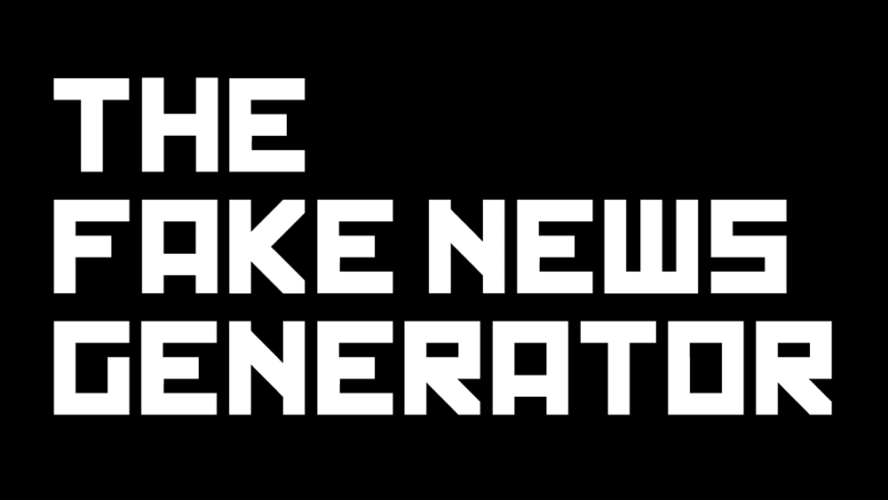 The Fake News Generator